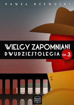 ebook Wielcy zapomniani II RP cz. 3 oraz Wyprawy krzyżowe. Zderzenie dwóch światów oraz Zrozumieć Polskę szlachecką EPUB MOBI