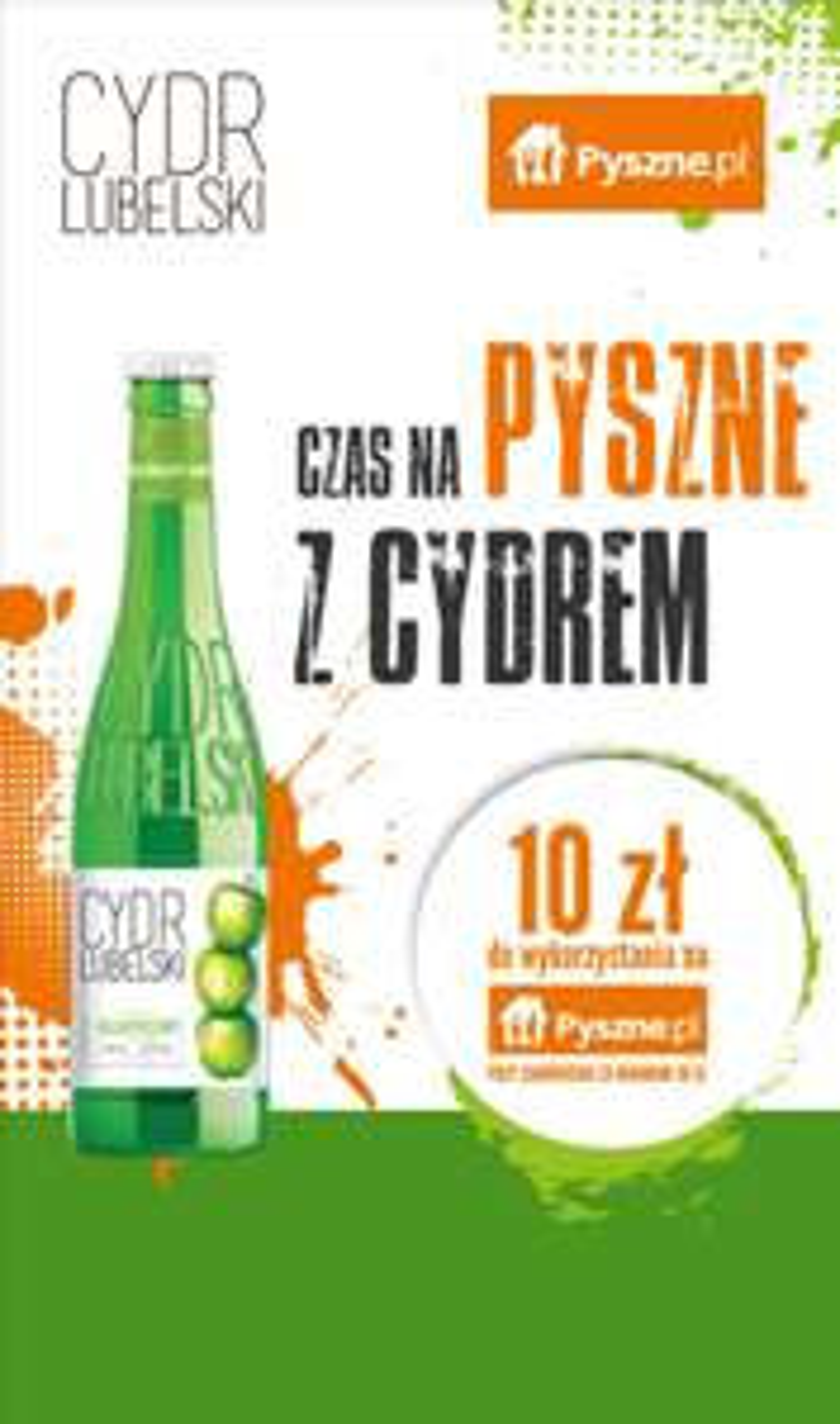 PYSZNIE SMAKUJE Z CYDREM LUBELSKIM! Kup Cydr Lubelski - odbierz kupon 10zł MWZ 30zł na pyszne.pl