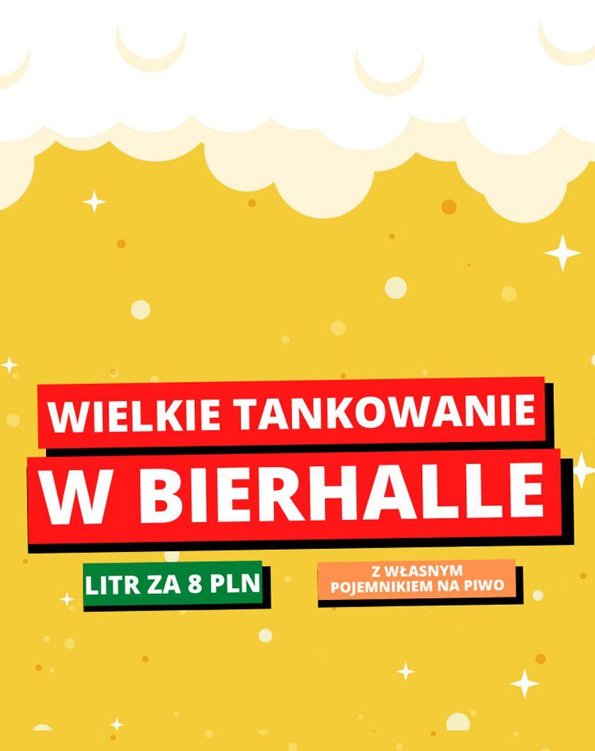 Wielkie Tankowanie w Bierhalle. 1 litr piwa/8zł.