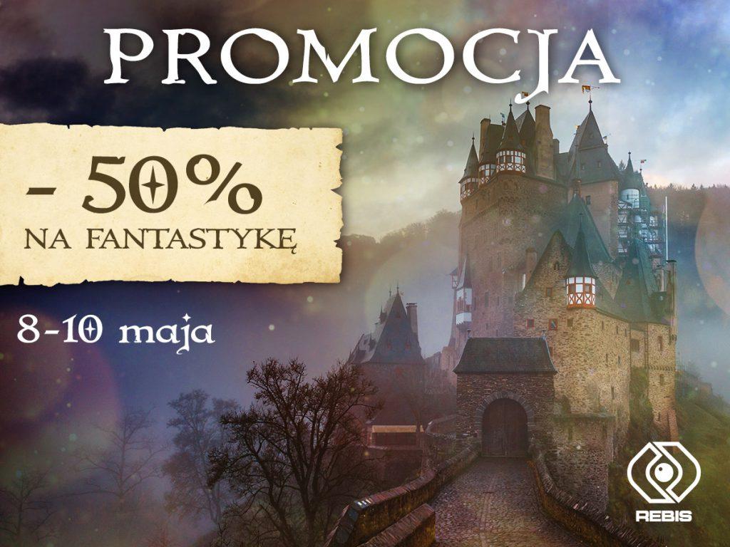 Promocja -50% na fantastykę od Domu wydawniczego Rebis
