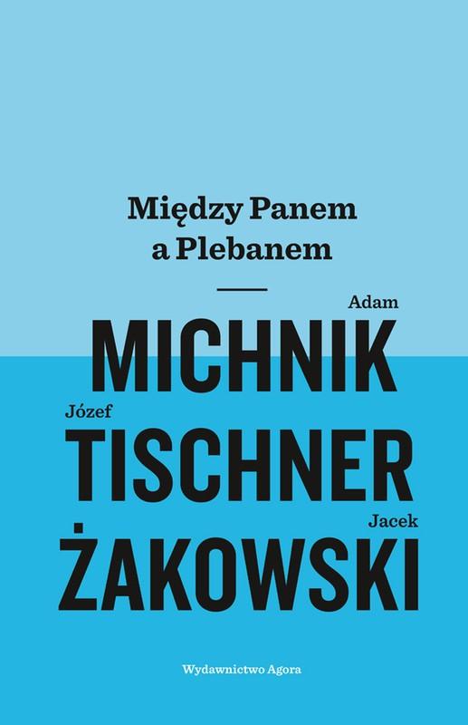 eBook Między Panem a Plebanem - A.Michnik J.Tischner J.Żakowski