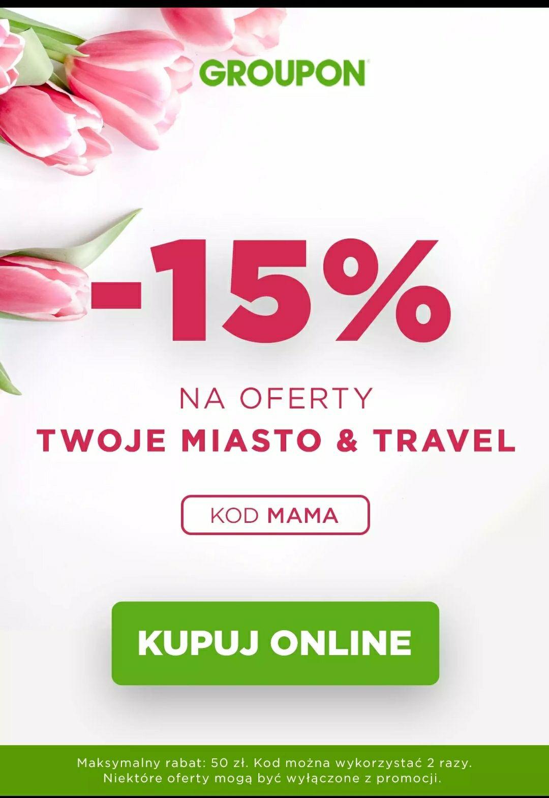 -15% na kategorie Twoje Miasto i Travel na Groupon