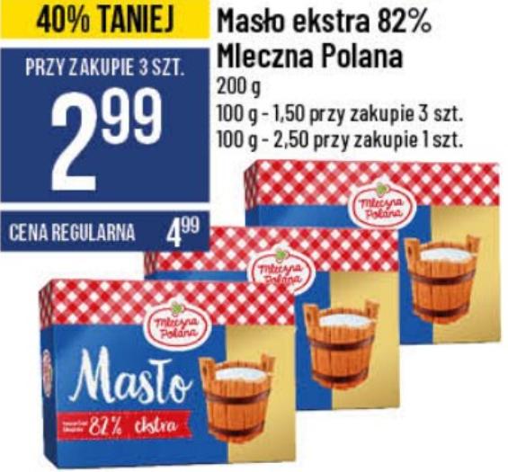 Masło esktra 82% Mleczna Polana (przy zakupie 3 sztuk)