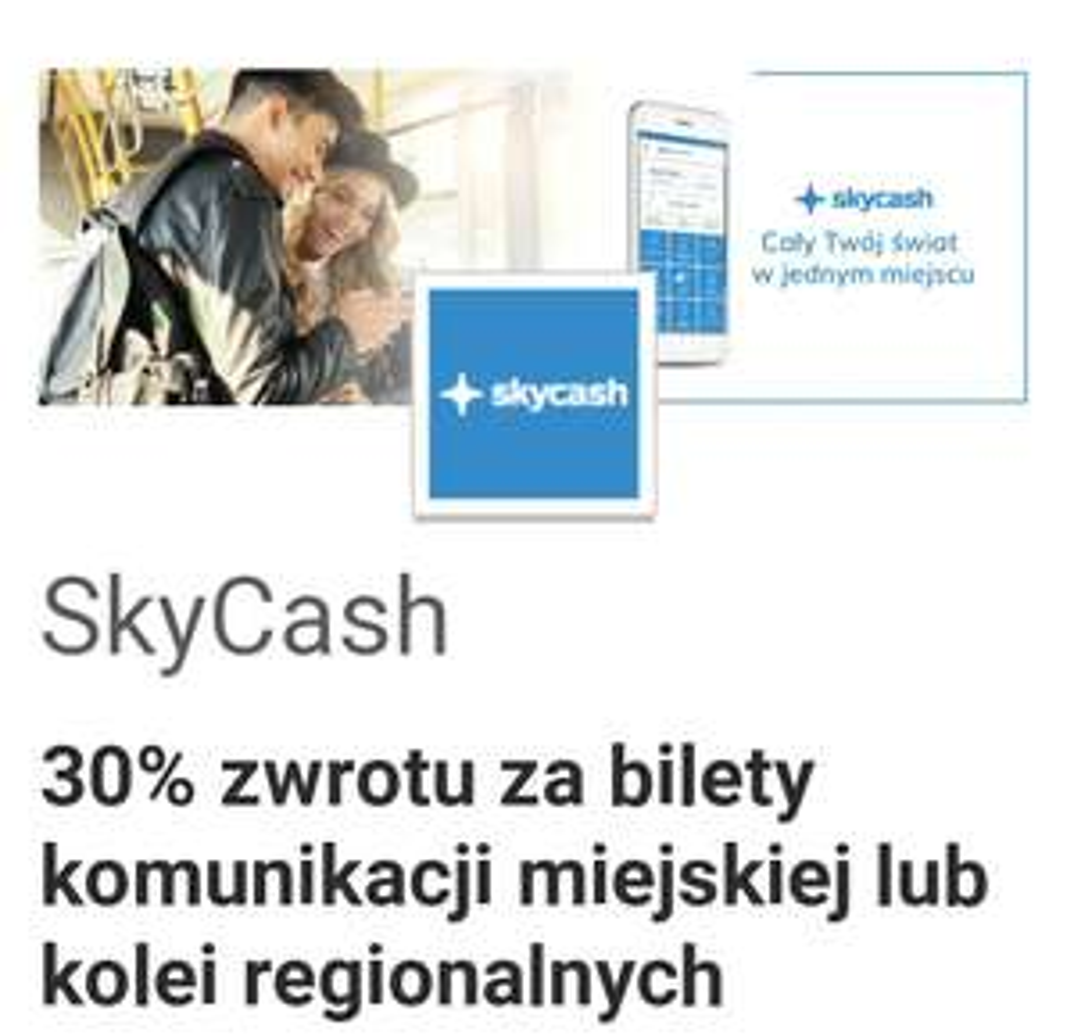 Visa oferty SkyCash 30% zwrotu za bilety komunikacji miejskiej lub kolei regionalnych