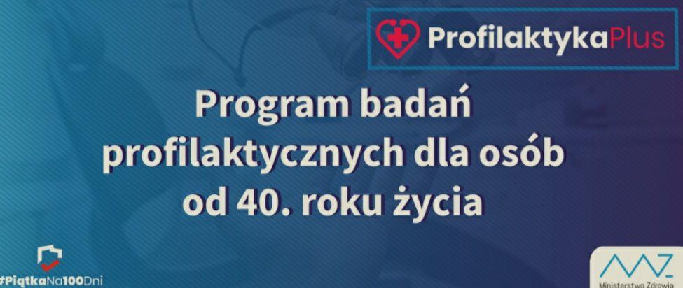 Bezpłatne Badania Profilaktyczne dla osób od 40 roku życia