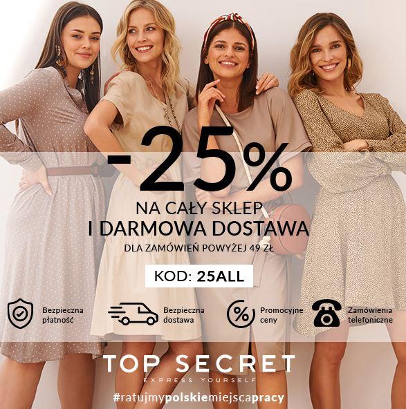 TOP SECRET -25% na cały sklep + darmowa dostawa MWZ 49zł
