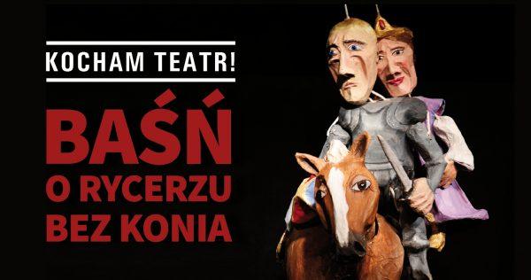 Spektakl online dla dzieci Baśń o rycerzu bez konia