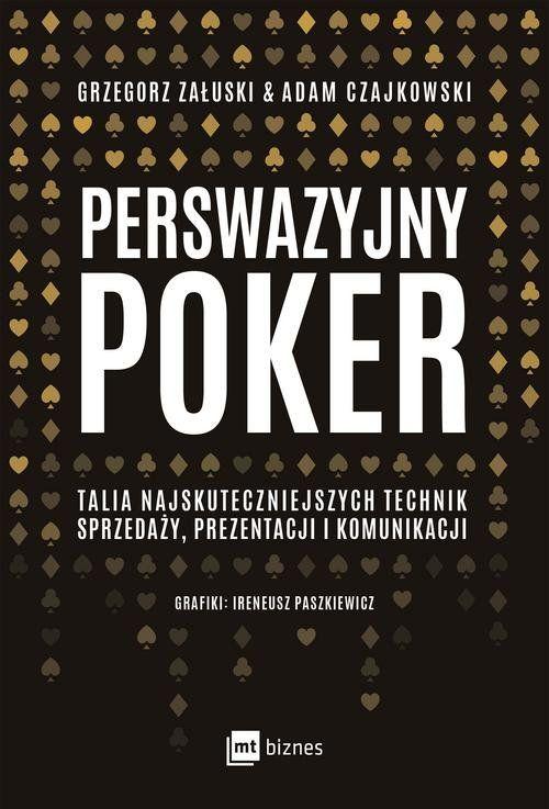 Perswazyjny poker Talia najskuteczniejszych technik sprzedaży, prezentacji i komunikacji