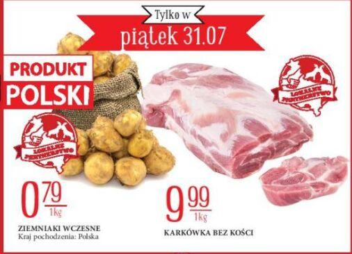Ziemniaki wczesne 0,79 zł/kg oraz Karkówka bez kości 9,99 zł/kg @Leclerc Poznań i Śrem