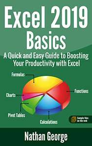 Kindle Edition: Excel 2019 Basics: A Quick and Easy Guide to Boosting Your Productivity with Excel (Excel 2019 Mastery Book 1)