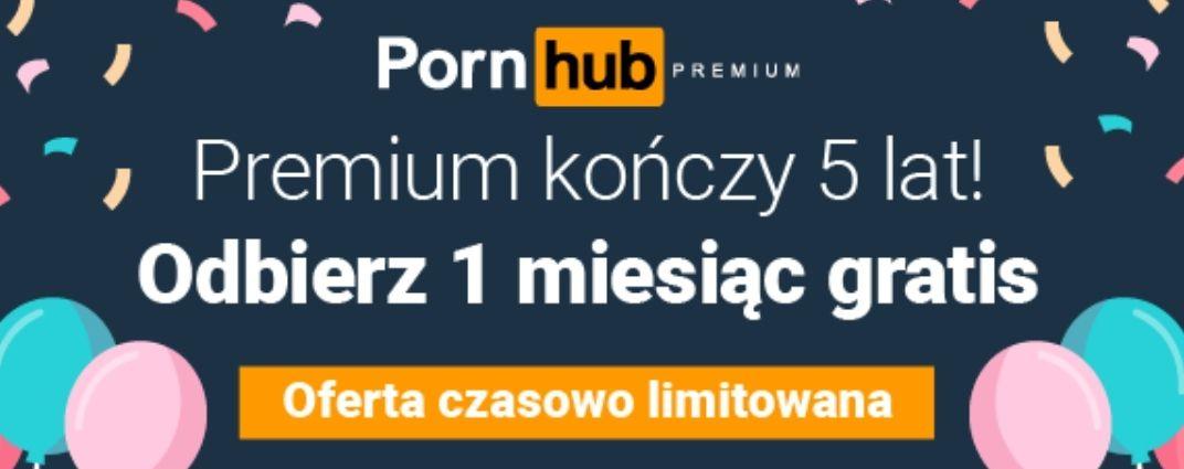 [18+]Miesiąc darmowego Premium na Pornhub