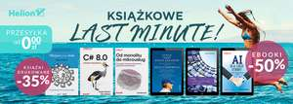 Wakacyjne książkowe last minute! [Książki -35% i Ebooki -50%]