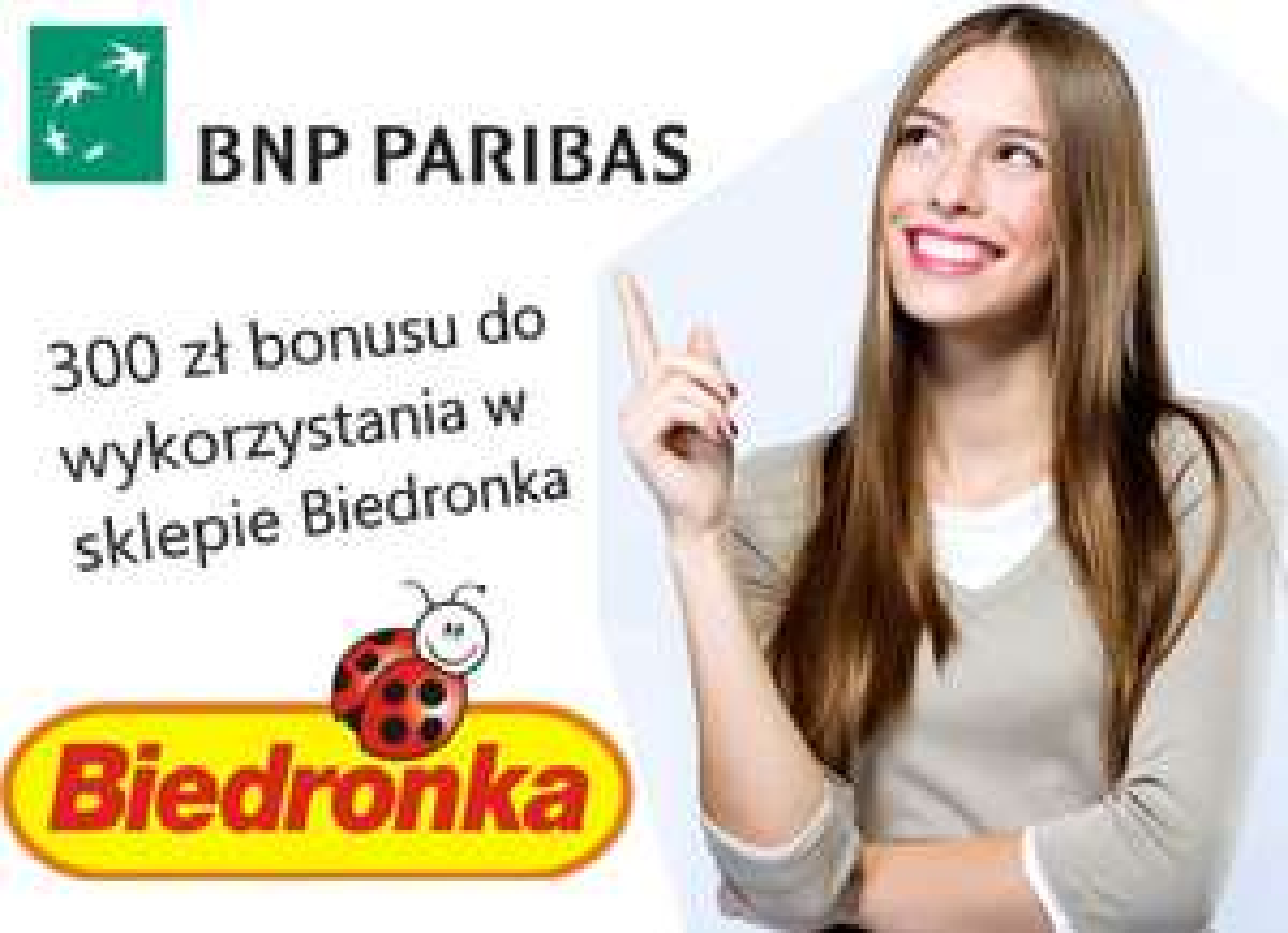 """300 zł do Biedronki za darmowe konto BNP Paribas w akcji """"Premia na szybko"""""""