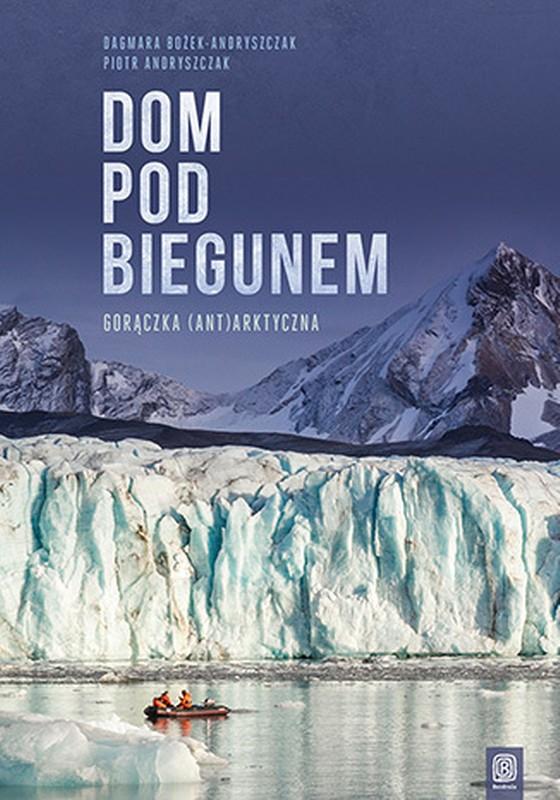 Ebook Dom pod biegunem. Gorączka (ant)arktyczna