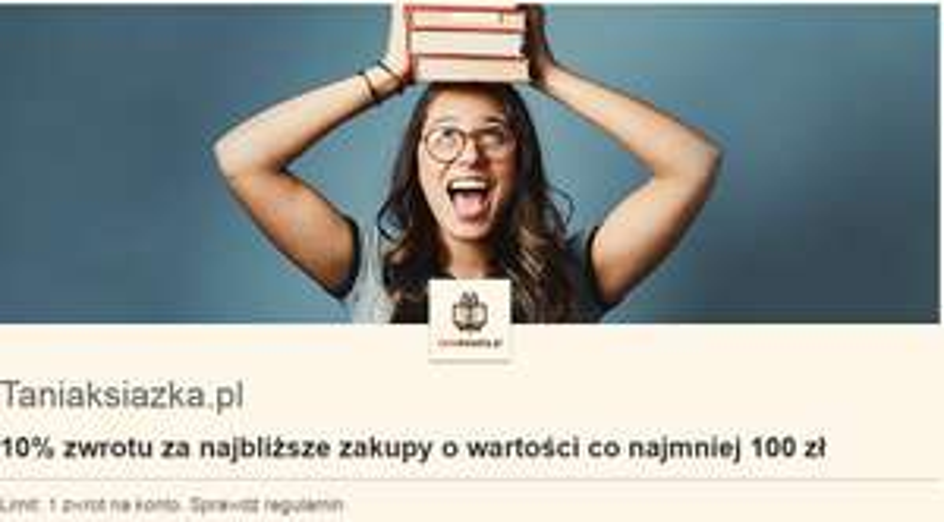 10% zwrotu max 30zł od VISA za zakupy kartą Visa na Tania Książka, MZW 100zł