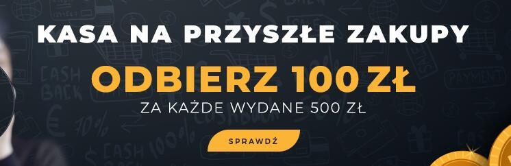 Kasa na przyszłe zakupy - odbierz voucher 100zł za każde wydane 500zł - MWZ 1000zł