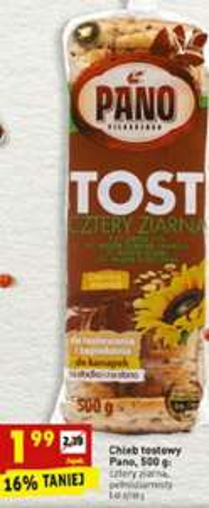 Chleb Tostowy Pano (bez chemii) 500g 1.99zł BIEDRONKA