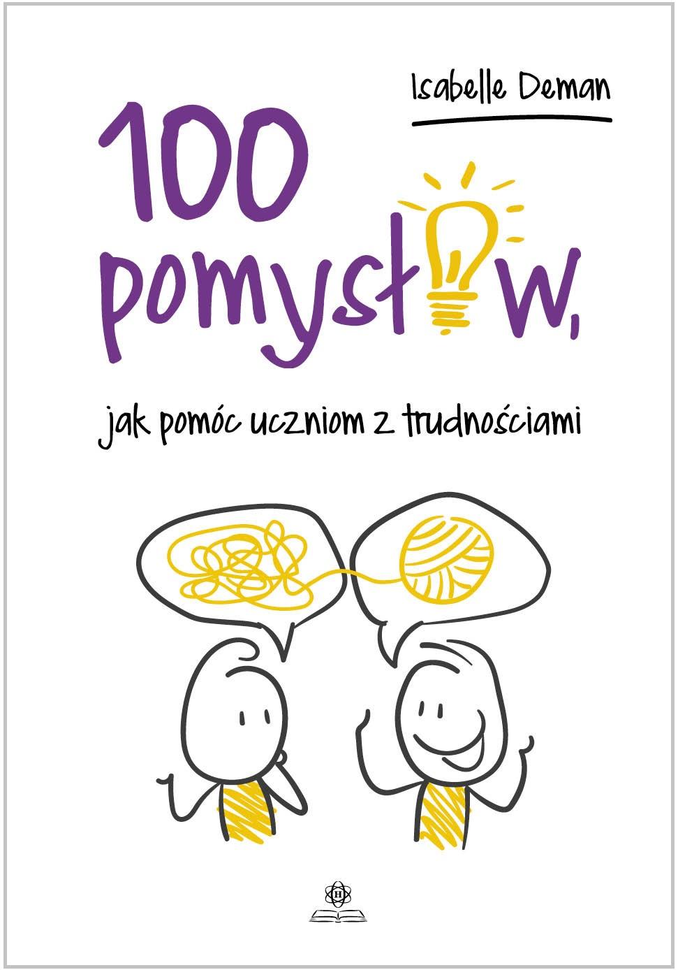 100 POMYSŁÓW, JAK POMÓC UCZNIOM Z TRUDNOŚCIAMI