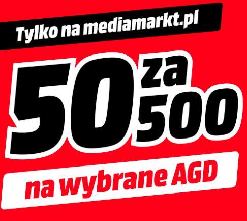 50 zł zwrotu za wydane 500 na wybrane agd @mediamarkt.pl