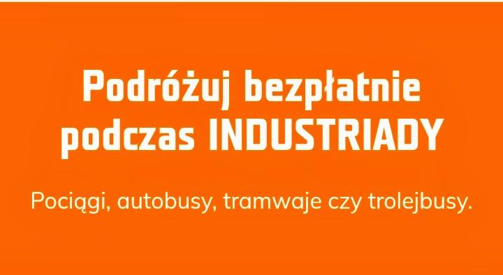 INDUSTRIADA bezpłatny transport pociągi,autobusy,tramwaje,trolejbusy 26.09.2020 8:00-23:00