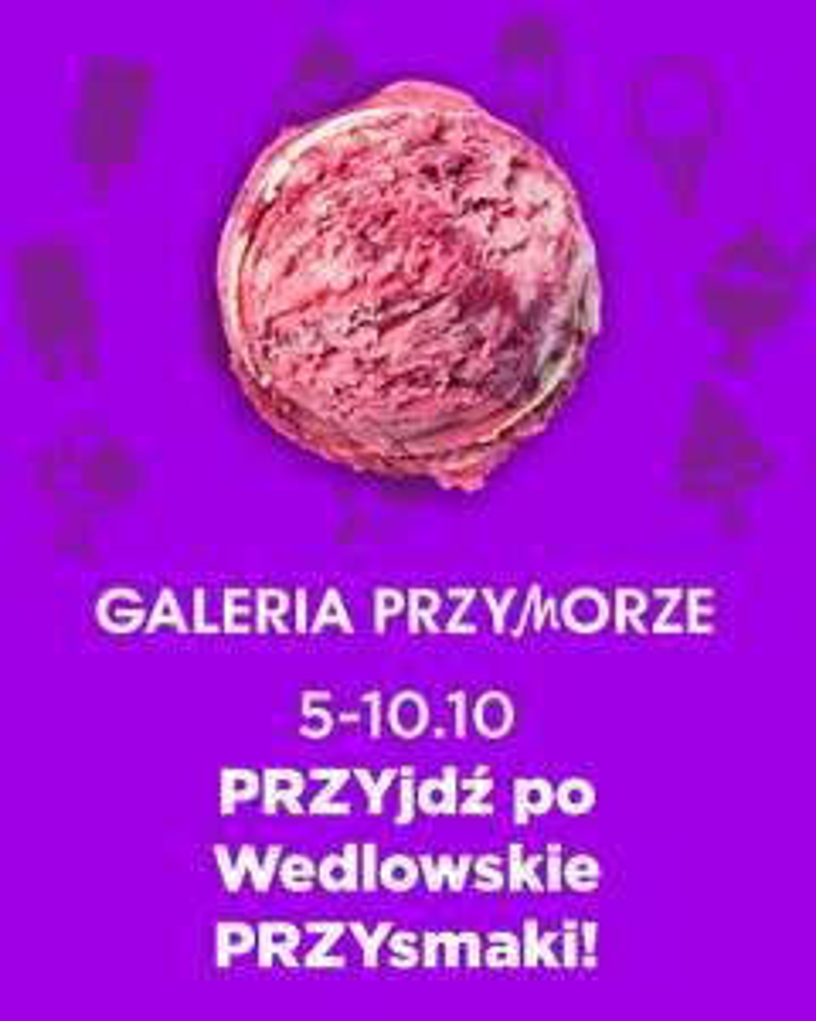 Lody E.Wedel za darmo Gdańsk Galeria Przymorze
