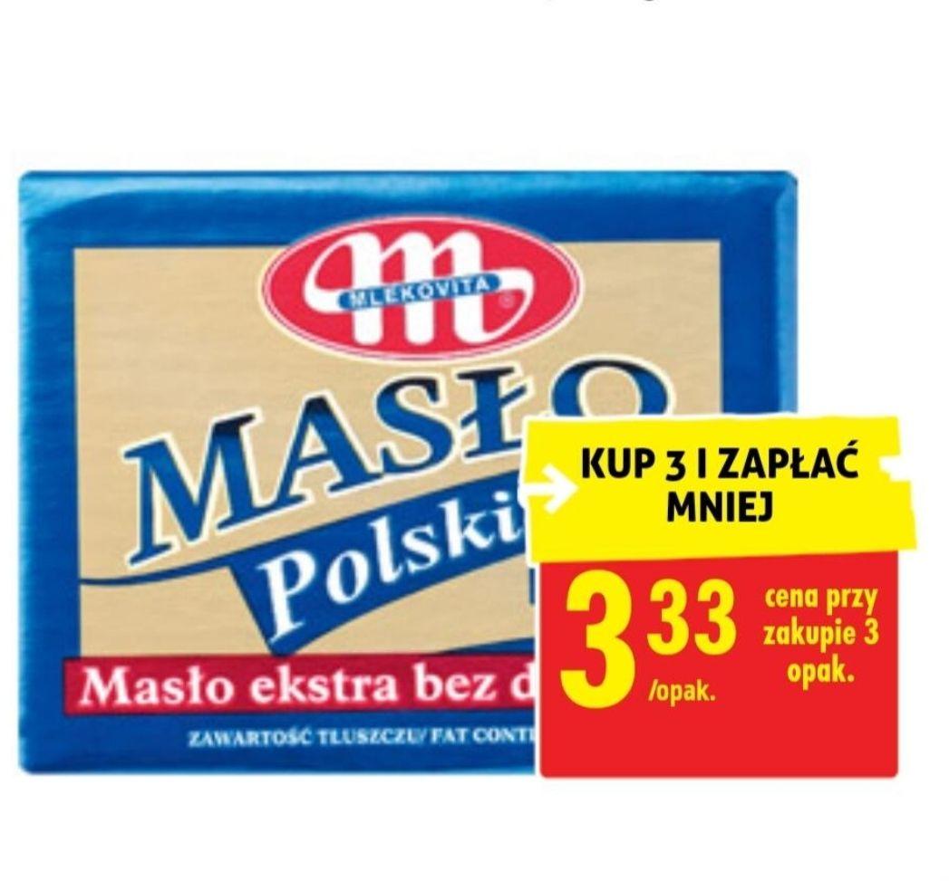 Masło Polskie MLEKOWITA za 3.33zł przy zak 3 szt - Biedronka