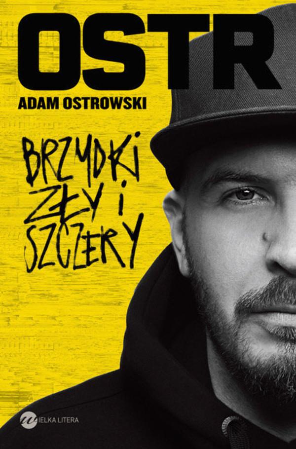 Autobiografia O.S.T.R. - Brzydki, zły i szczery