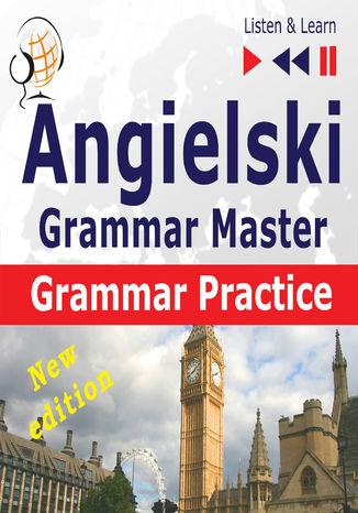 Angielski Grammar Master: (Poziom średnio zaawansowany / zaawansowany: B2-C1 Słuchaj & Ucz się) (audiobook)