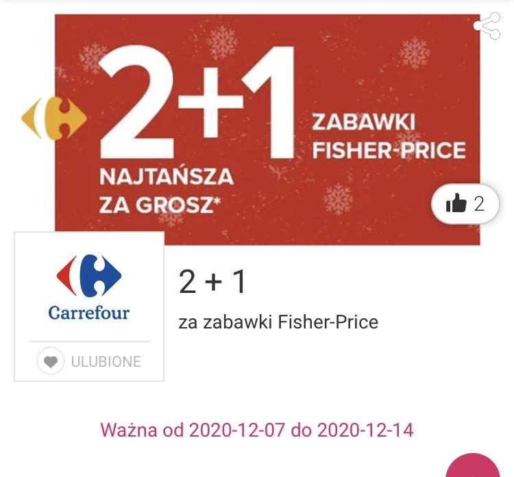 Carrefour zabawki FISHER PRICE 2 plus trzecia za grosz