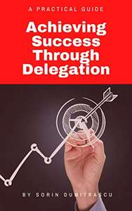 ZA DARMO 10 Kindle Edition: Achieving Success Through Delegation, Effective Listening, Building Trust, Negotiation Skill, Workplace Conflict