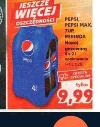 Pepsi, Pepsi Max, 7up, Mirinda 4*2litry po 9.99. Kaufland.1.25 za litr.