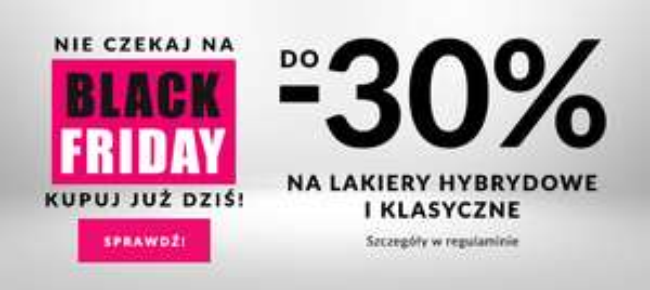 PROMOCJA DO -30% NA LAKIERY HYBRYDOWE I KLASYCZNE