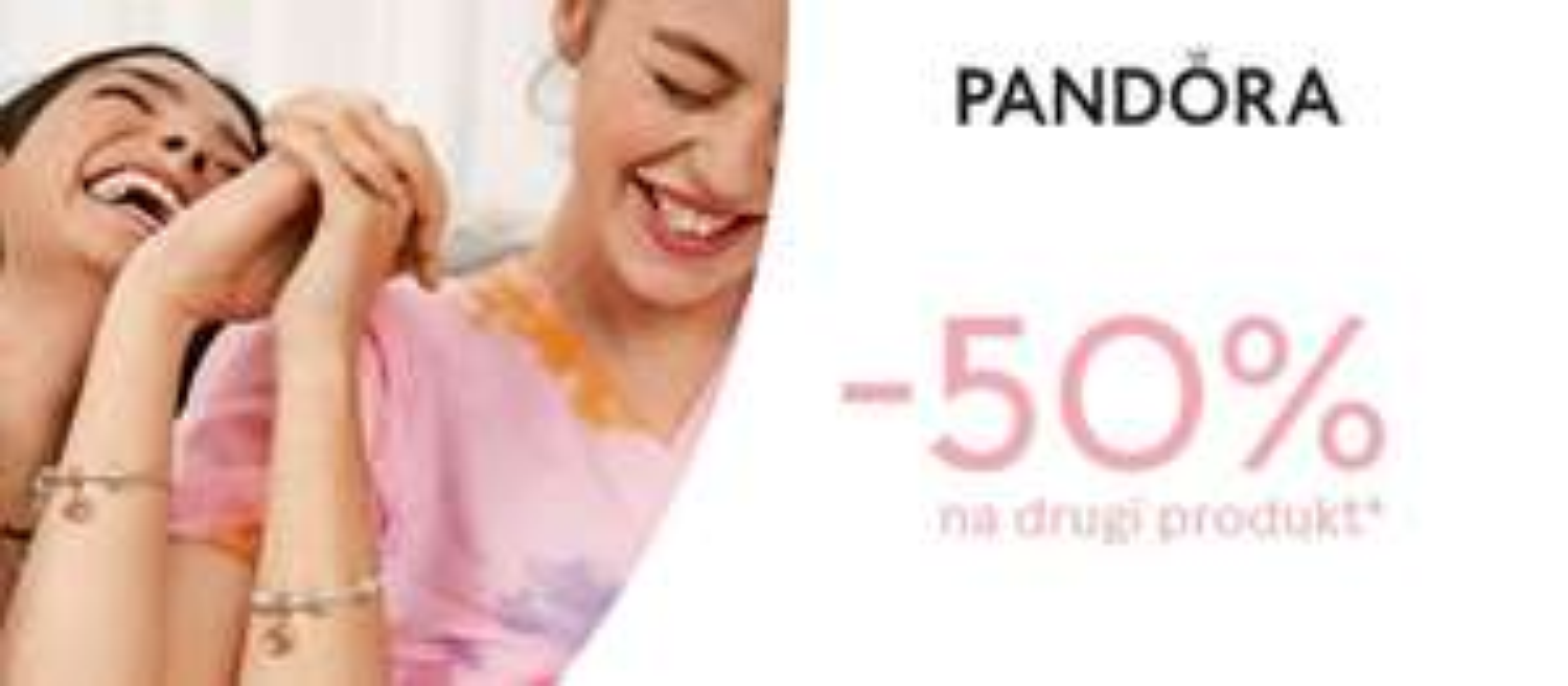 Biżuteria -50% na drugi produkt Pandora