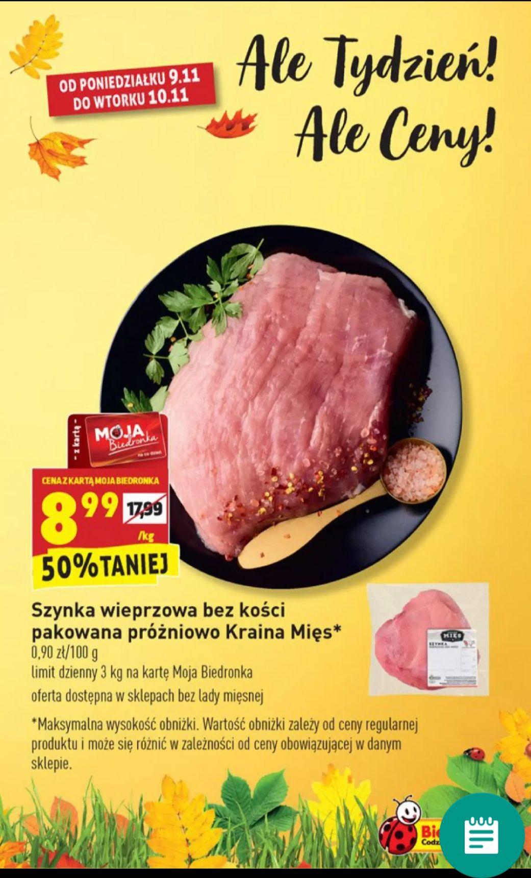 Szynka wieprzowa 8.99 zl/kg BIEDRONKA