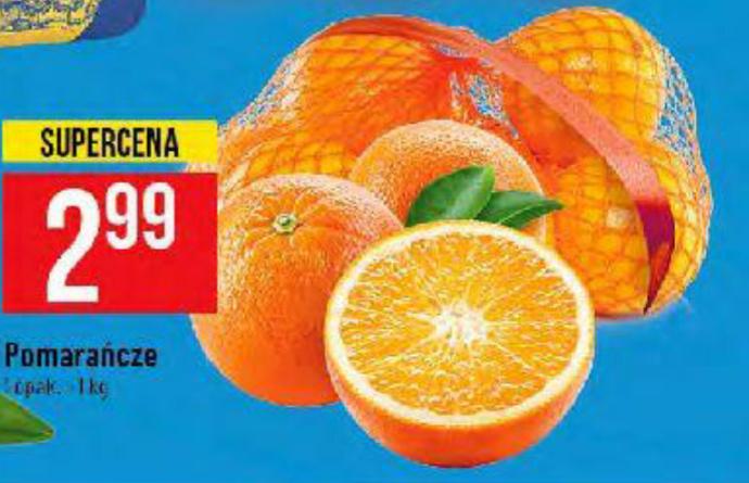 Pomarańcze 1kg za 2,99zł. ; Kiwi 79gr sztuka - PoloMarket