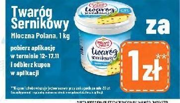 Twaróg sernikowy Mleczna Polana 1kg za 1zł po pobraniu aplikacji Polomarket przy zakupach za min. 30zł