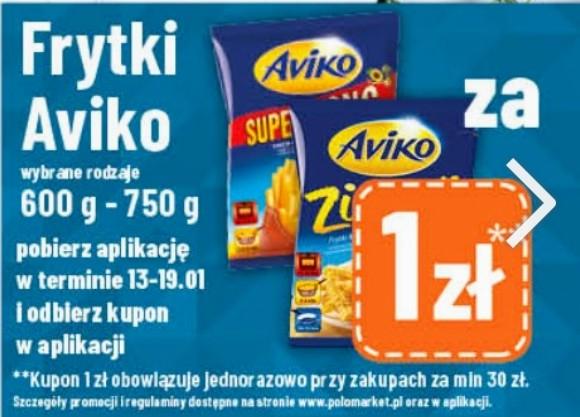 Frytki AVIKO 600g - 750 g wybrane rodzaje za 1 zł przy pobraniu aplikacji i zakupach za min. 30 zł w sklepach Polomarket