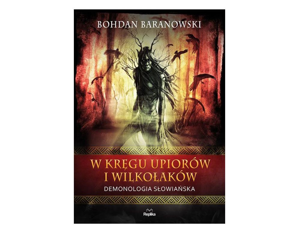 Książka W kręgu upiorów i wilkołaków Demonologia słowiańska