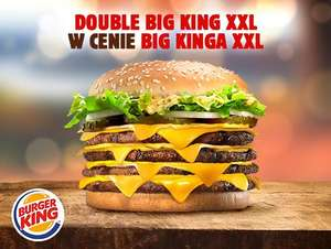 Double Big King XXL w cenie Big Kinga XXL @ Burger King