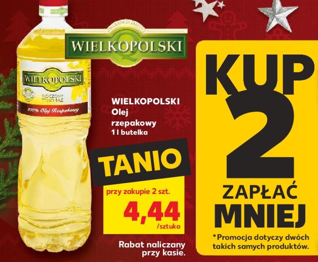 Olej rzepakowy Wielkopolski 1L przy zakupie 2 szt. cena 4,44 PLN za sztukę w Kaufland