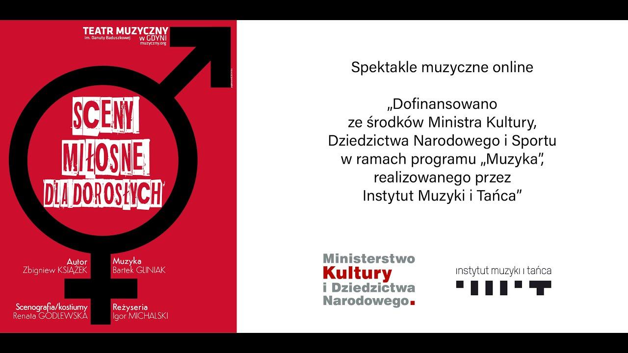 """Teatr Muzyczny w Gdyni. Za darmo spektakl """"Sceny Miłosne dla Dorosłych"""". Uwaga - wymaga zalogowania na YT z akceptem +18 lat"""