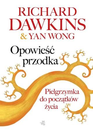 eBook Opowieść przodka. Pielgrzymka do początków życia - Richard Dawkins & Yan Wong