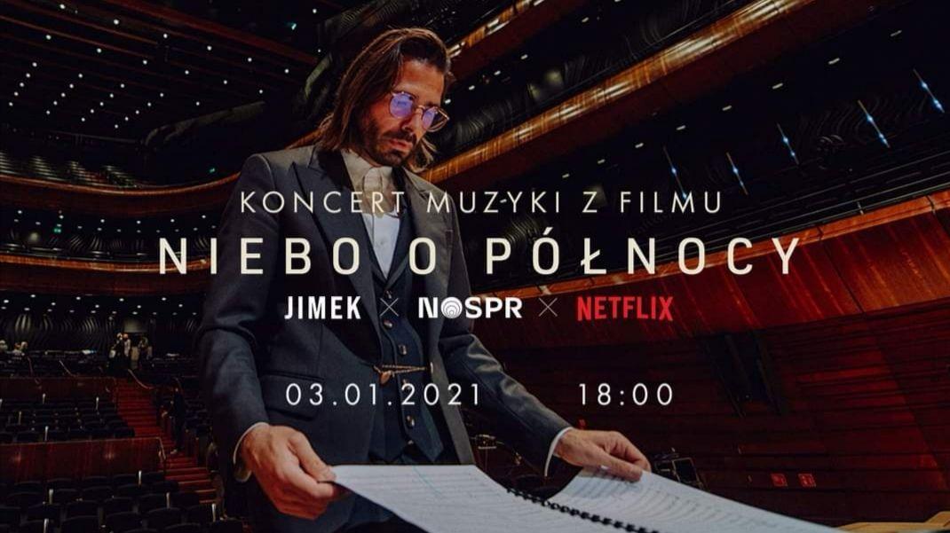 Bezpłatny koncert online - JIMEK (Radzimir Dębski) | NOSPR | NETFLIX - koncert muzyki z filmu 'Niebo o północy'
