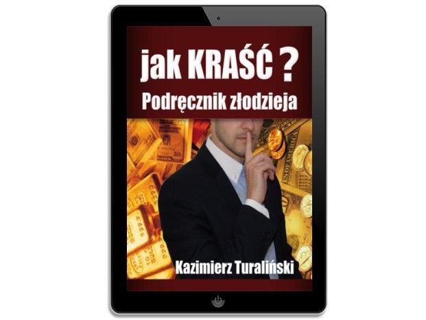 Jak kraść Podręcznik złodzieja Kazimierz Turaliński - ebook