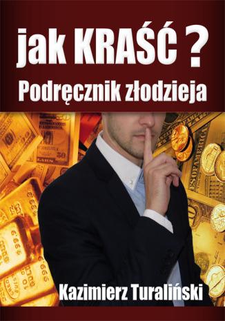 Jak kraść? Podręcznik złodzieja (ebook)