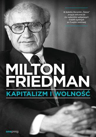 Książka Milton Friedman - Kapitalizm i wolność