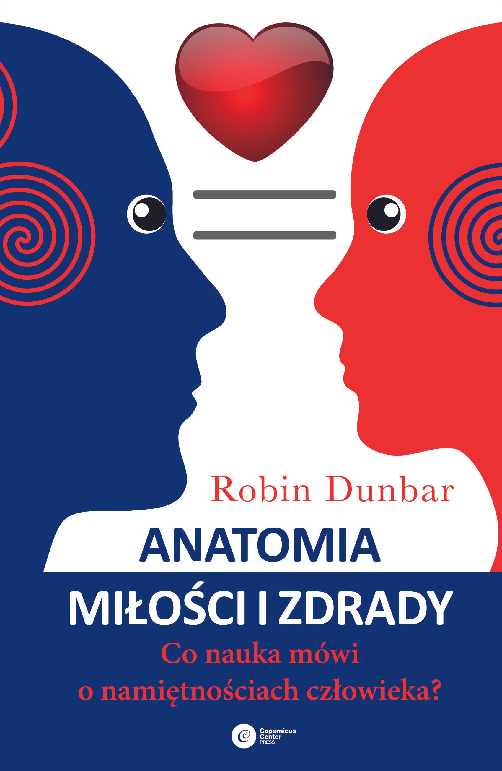 """""""Anatomia miłości i zdrady"""" Robin Dunbar @ccpress.pl"""