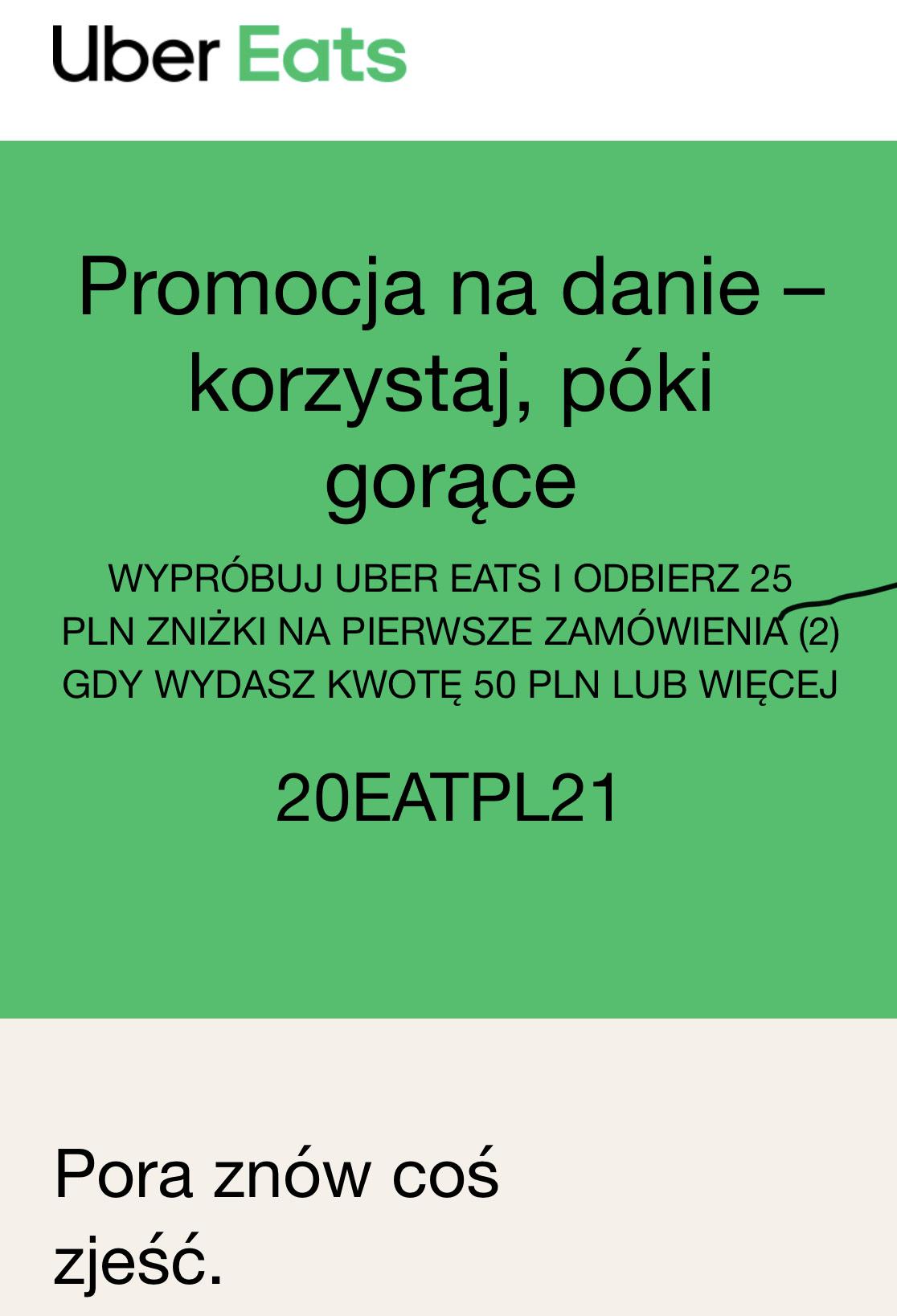 UBER EATS 25 PLN zniżki przy pierwszym zamówieniu ( MWZ 50 PLN )