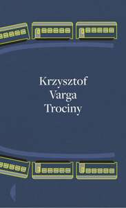 Krzysztof Varga Trociny twarda oprawa