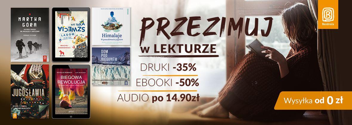 Przezimuj w lekturze [Książki drukowane -35%| Ebooki -50%| Audiobooki po 14.90zł]